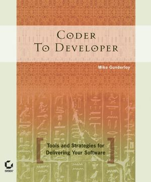 The cover of Coder to Developer: Tools and Strategies for Delivering Your Software